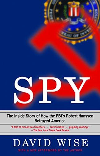 9780375758942: Spy: The Inside Story of How the FBI's Robert Hanssen Betrayed America