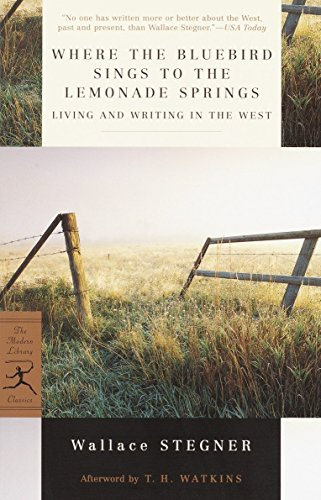9780375759321: Where the Bluebird Sings to the Lemonade Springs: Living and Writing in the West (Modern Library Classics)