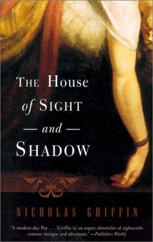 The House of Sight and Shadow: A: Nicholas Griffin