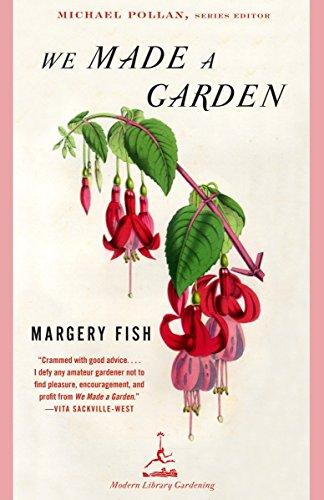 9780375759475: We Made a Garden (Modern Library Gardening)
