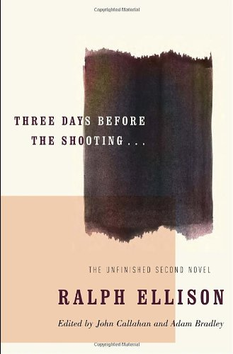 Three Days Before the Shooting . . . (Modern Library): Ellison, Ralph