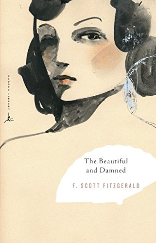 The Beautiful and Damned (Modern Library Classics): F. Scott Fitzgerald