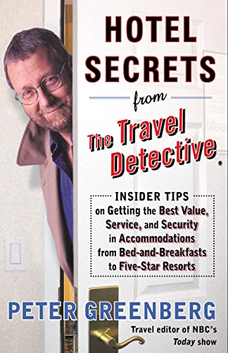 9780375759727: Hotel Secrets from the Travel Detective: Insider Tips on Getting the Best Value, Service, and Security in Accommodations from Bed-And-Breakfasts to Fi