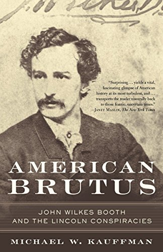 9780375759741: American Brutus: John Wilkes Booth and the Lincoln Conspiracies