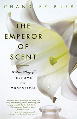 9780375759819: The Emperor of Scent: A True Story of Perfume and Obsession
