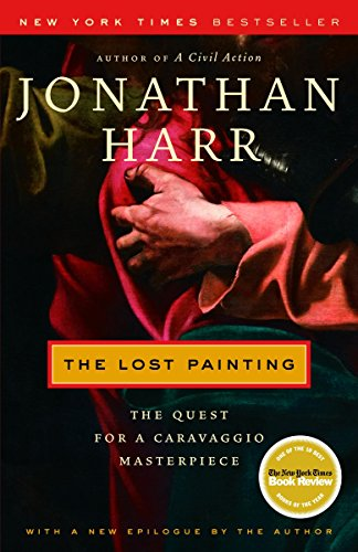 The Lost Painting: The Quest for a: Harr, Jonathan