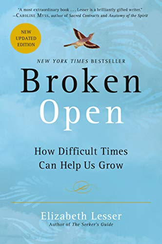9780375759918: Broken Open: How Difficult Times Can Help Us Grow