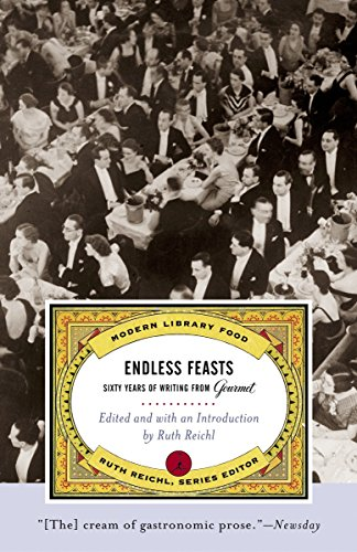 Endless Feasts: Sixty Years of Writing from Gourmet (Modern Library Food): Gourmet Magazine Editors