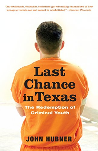 9780375759987: Last Chance in Texas: The Redemption of Criminal Youth