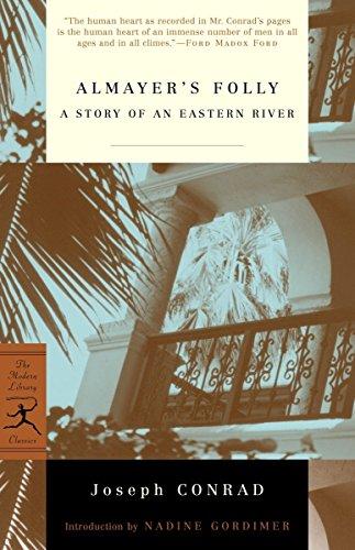 Almayer's Folly: A Story of an Eastern River (Modern Library Classics): Joseph Conrad