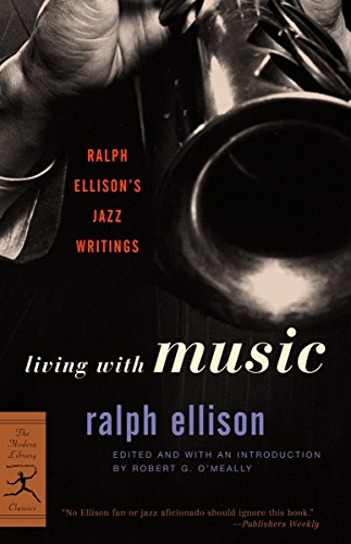 9780375760235: Living with Music: Ralph Ellison's Jazz Writings (Modern Library)