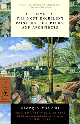 9780375760365: The Lives of the Most Excellent Painters, Sculptors, and Architects (Modern Library Classics)