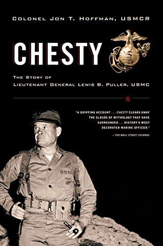 CHESTY: The Story of Lieutenant General Lewis B. Puller