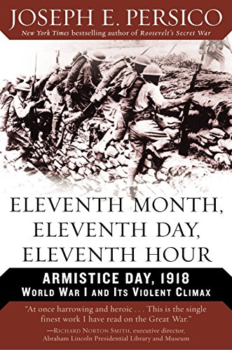 9780375760457: Eleventh Month, Eleventh Day, Eleventh Hour: Armistice Day, 1918: World War I and Its Violent Climax