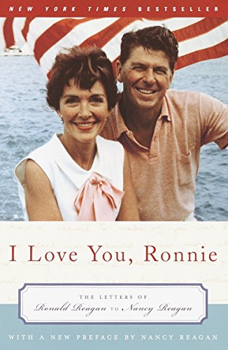 9780375760518: I Love You, Ronnie: The Letters of Ronald Reagan to Nancy Reagan