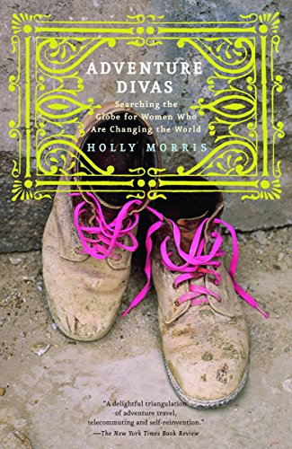 9780375760631: Adventure Divas: Searching the Globe for Women Who Are Changing the World