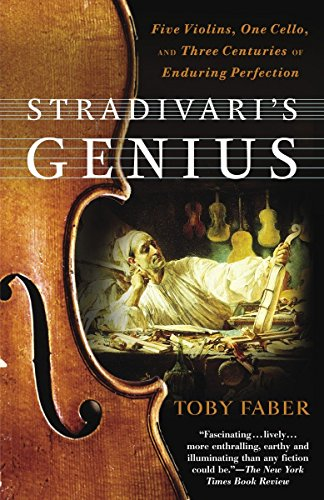 9780375760853: Stradivari's Genius: Five Violins, One Cello, and Three Centuries of Enduring Perfection