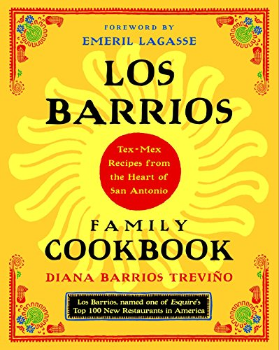 9780375760976: Los Barrios Family Cookbook: Tex-Mex Recipes from the Heart of San Antonio
