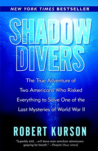 9780375760983: Shadow Divers: The True Adventure of Two Americans Who Risked Everything to Solve One of the Last Mysteries of World War II