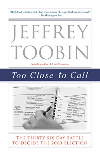 9780375761072: Too Close to Call: The Thirty-Six-Day Battle to Decide the 2000 Election