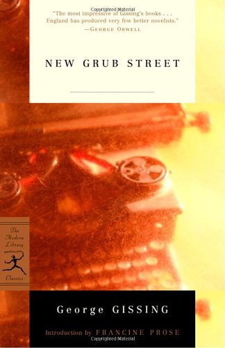 New Grub Street (Modern Library Classics): Gissing, George
