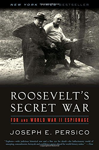 Roosevelt's Secret War: FDR and World War II Espionage: Joseph E. Persico