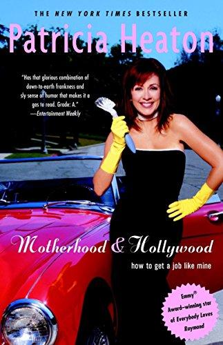 9780375761362: Motherhood and Hollywood: How to Get a Job Like Mine
