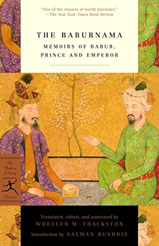 The Baburnama: Memoirs of Babur, Prince and: W.M. Thackston Jr.