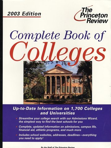 9780375762567: Complete Book of Colleges, 2003 Edition (College Admissions Guides)