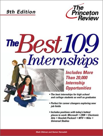 The Best 109 Internships, 9th Edition (Career Guides): Mark Oldman, Samer Hamadeh