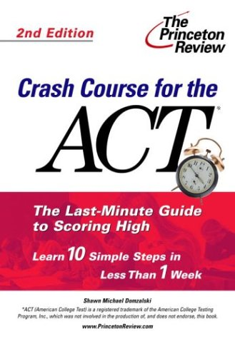 9780375763649: Crash Course for the ACT, Second Edition (College Test Prep)