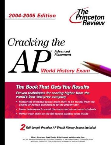 9780375763809: Cracking the AP World History Exam, 2004-2005 (College Test Prep)