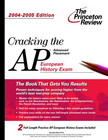 9780375763861: Cracking the AP European History Exam, 2004-2005 Edition (College Test Prep)