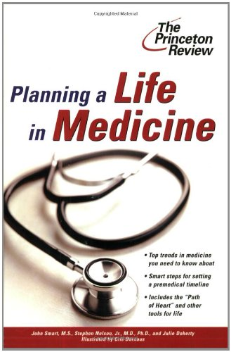 9780375764608: Planning a Life in Medicine: Discover If a Medical Career Is Right for You and Learn How to Make It Happen (Princeton Review Series)