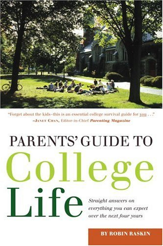 9780375764943: Parents' Guide to College Life: 181 Straight Answers on Everything You Can Expect Over the Next Four Years (College Admissions Guides)