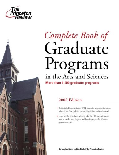 9780375765018: Complete Book of Graduate Programs in the Arts and Sciences 2006 (Graduate School Admissions Gui)