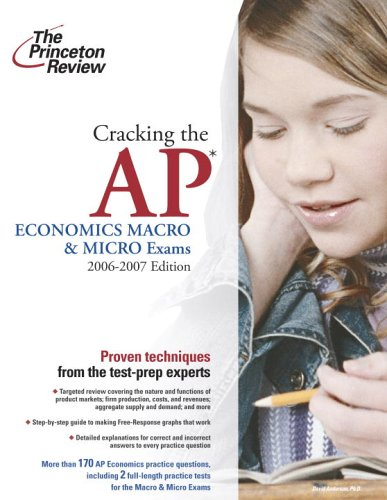 9780375765353: Cracking the AP Economics Macro and Micro Exams, 2006-2007 Edition (College Test Preparation)