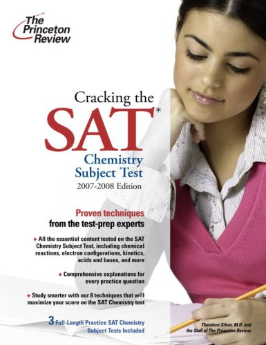 Cracking the SAT Chemistry Subject Test, 2007-2008: Princeton Review