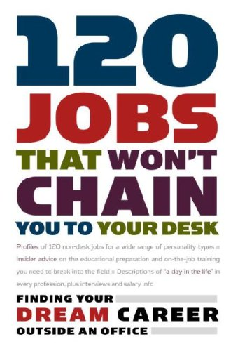 9780375765988: 120 Jobs That Won't Chain You to Your Desk (Career Guides)