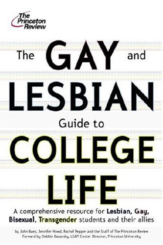 The Gay and Lesbian Guide to College: Rachel Pepper; Princeton