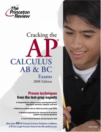 9780375766411: Cracking the AP Calculus AB & BC Exams, 2008 Edition (College Test Preparation)