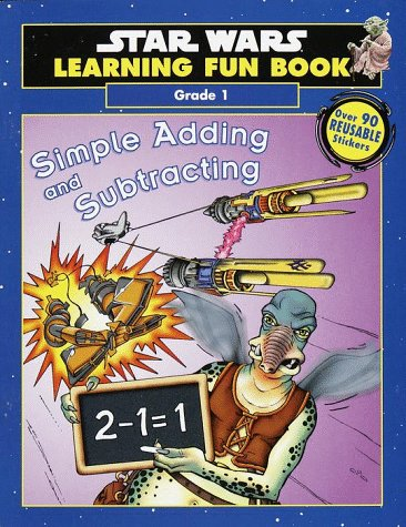Star Wars Learning Fun Book: Simple Adding and Subtracting (Star Wars Learning Fun Books - Stick & Restick) (0375800034) by Redondo, Jesus