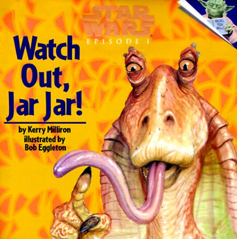 9780375800283: Watch Out, Jar Jar! (Pictureback(R))