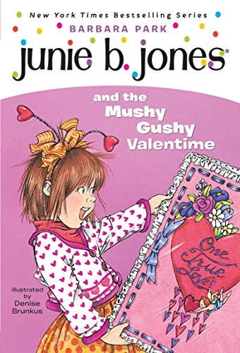 Junie B. Jones and the Mushy Gushy: Barbara Park