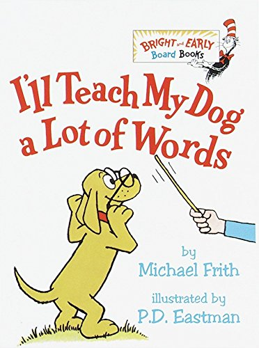 9780375800993: I'll Teach My Dog a Lot of Words (Bright and Early Board Books)