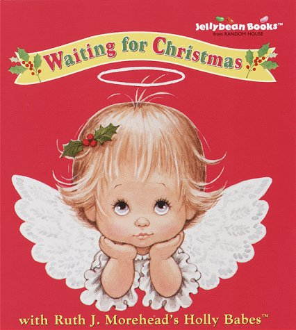 Waiting for Christmas (Jellybean Books(R)) (0375801022) by Morehead, Ruth J.