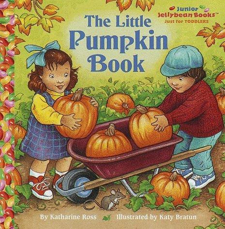 The Little Pumpkin Book (Jellybean Books(R)): Bratun, Katy
