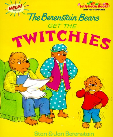 9780375801273: The Berenstain Bears Get the Twitchies