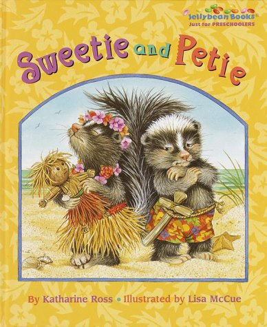 Sweetie and Petie (Jellybean Books(R)) (9780375801433) by Ross, Katharine