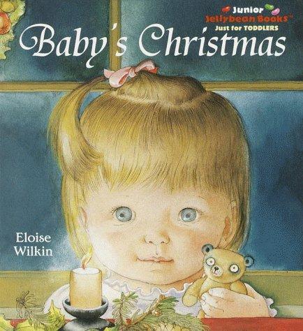 Baby's Christmas (Jellybean Books(R)): Eloise Wilkin; Illustrator-Eloise